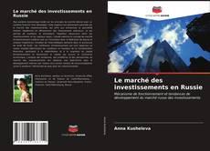 Bookcover of Le marché des investissements en Russie