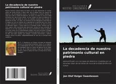 Bookcover of La decadencia de nuestro patrimonio cultural en piedra