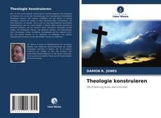 Bookcover of Theologie konstruieren