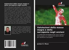 Bookcover of Valutazioni della massa magra e della sarcopenia negli anziani