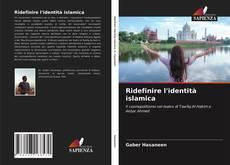 Copertina di Ridefinire l'identità islamica