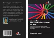 Bookcover of La scuola e la democratizzazione della società