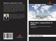 Couverture de Migration cooperation in Africa