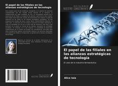 Portada del libro de El papel de las filiales en las alianzas estratégicas de tecnología