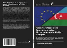 Обложка Características de la legislación sobre licitaciones en la Unión Europea