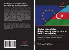 Обложка Cechy przepisów dotyczących przetargów w Unii Europejskiej