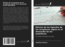 Обложка Efectos de los ligandos de los receptores sigma en el miocardio de los mamíferos