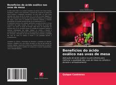 Capa do livro de Benefícios do ácido oxálico nas uvas de mesa