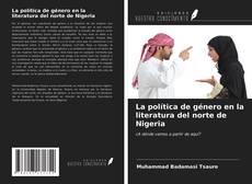 Capa do livro de La política de género en la literatura del norte de Nigeria