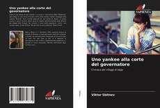 Bookcover of Uno yankee alla corte del governatore