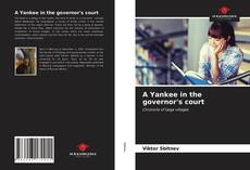 Copertina di A Yankee in the governor's court