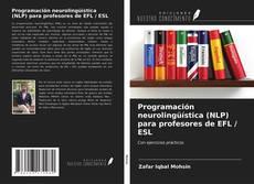 Bookcover of Programación neurolingüística (NLP) para profesores de EFL / ESL