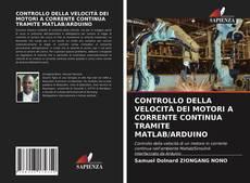 Borítókép a  CONTROLLO DELLA VELOCITÀ DEI MOTORI A CORRENTE CONTINUA TRAMITE MATLAB/ARDUINO - hoz