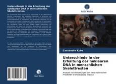 Buchcover von Unterschiede in der Erhaltung der nuklearen DNA in menschlichen Skelettresten