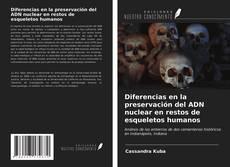Bookcover of Diferencias en la preservación del ADN nuclear en restos de esqueletos humanos