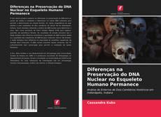 Capa do livro de Diferenças na Preservação do DNA Nuclear no Esqueleto Humano Permanece