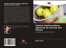 Bookcover of Capital intellectuelUne approche du marché des citrons
