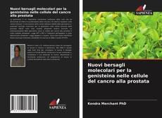 Borítókép a  Nuovi bersagli molecolari per la genisteina nelle cellule del cancro alla prostata - hoz