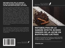Bookcover of METABOLITOS EN LA SANGRE EFECTO ÁCIDOS GRASOS DE LA LECHE EN BUFFFALOES LÁCTEOS
