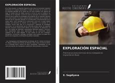 Portada del libro de EXPLORACIÓN ESPACIAL