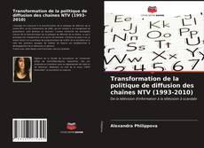 Borítókép a  Transformation de la politique de diffusion des chaînes NTV (1993-2010) - hoz