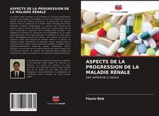 ASPECTS DE LA PROGRESSION DE LA MALADIE RÉNALE kitap kapağı