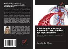 Обложка Różnice płci w rozwoju nadciśnienia u szczurów i ich mechanizmów