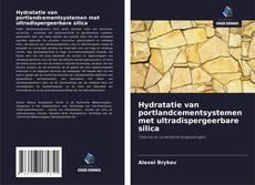 Buchcover von Hydratatie van portlandcementsystemen met ultradispergeerbare silica