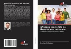 Copertina di Influenza irrazionale nel discorso interpersonale