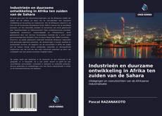 Обложка Industrieën en duurzame ontwikkeling in Afrika ten zuiden van de Sahara