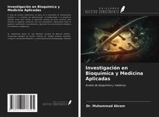 Bookcover of Investigación en Bioquímica y Medicina Aplicadas