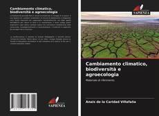 Copertina di Cambiamento climatico, biodiversità e agroecologia