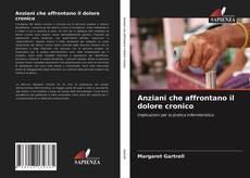 Bookcover of Anziani che affrontano il dolore cronico