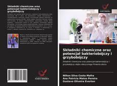 Składniki chemiczne oraz potencjał bakteriobójczy i grzybobójczy kitap kapağı