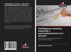 Обложка Intelligenza emotiva, maturità e autorealizzazione tra i giovani