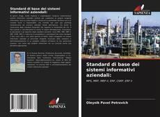 Capa do livro de Standard di base dei sistemi informativi aziendali: