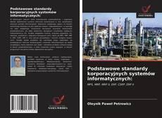 Capa do livro de Podstawowe standardy korporacyjnych systemów informatycznych: