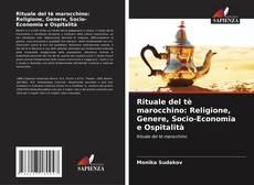 Copertina di Rituale del tè marocchino: Religione, Genere, Socio-Economia e Ospitalità