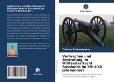 Bookcover of Verbrechen und Bestrafung im Militärstrafrecht Russlands im XVIII-XX Jahrhundert