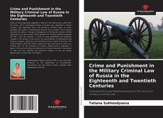 Bookcover of Crime and Punishment in the Military Criminal Law of Russia in the Eighteenth and Twentieth Centuries
