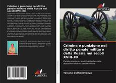 Bookcover of Crimine e punizione nel diritto penale militare della Russia nei secoli XVIII-XX