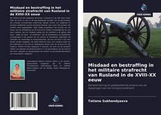 Bookcover of Misdaad en bestraffing in het militaire strafrecht van Rusland in de XVIII-XX eeuw