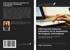 Bookcover of Información Entorno educativo en la enseñanza de lenguas extranjeras
