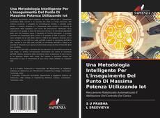 Couverture de Una Metodologia Intelligente Per L'inseguimento Del Punto Di Massima Potenza Utilizzando Iot
