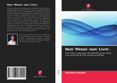 Nem 'Menos' nem 'Livre'.的封面