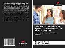 Copertina di The Resemantization of Speech of Adolescents 13 to 17 Years Old