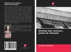 Bookcover of Direitos dos reclusos : ponto da situação