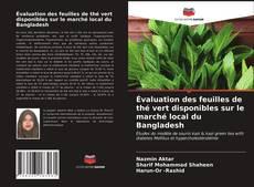 Обложка Évaluation des feuilles de thé vert disponibles sur le marché local du Bangladesh
