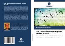 Bookcover of Die Instrumentierung der neuen Musik
