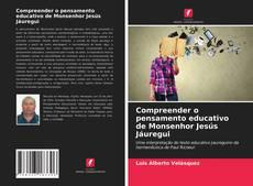 Capa do livro de Compreender o pensamento educativo de Monsenhor Jesús Jáuregui